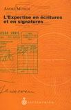 André Münch - L'Expertise en écritures et en signatures.