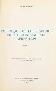 André Muraire - Polémique et littérature chez Upton Sinclair après 1939 (2) - Thèse présentée devant l'Université de Nice, le 22 avril 1978.