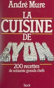 André Mure et Danielle Pampuzac - La cuisine de Lyon.