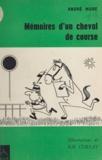 André Mure et Rik Cursat - Mémoires d'un cheval de course.