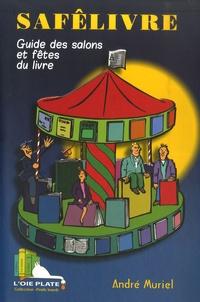 André Muriel - Safêlivre - Guide des salons et fêtes du livre.