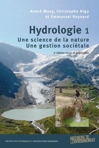 André Musy et Christophe Higy - Hydrologie - Tome 1, Une science de la nature, une gestion sociétale.