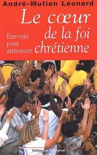 André-Mutien Léonard - Le coeur de la foi chrétienne - Envoyés pour annoncer.