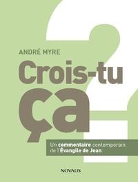 André Myre - Crois-tu ça ?.