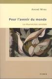 André Myre - Pour l'avenir du monde - La résurrection revisitée.