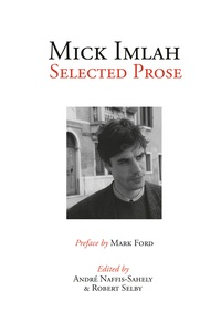 André Naffis-Sahely et Robert Selby - Mick Imlah - Selected Prose.
