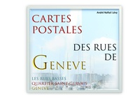 André Naftali Lévy - Cartes postales des rues de Genève - Les rues Basses, Quartier Saint-Gervais, Genève.