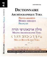 Dictionnaire Archéographie Tora- Protoaraméen ; hébreu biblique ; français - André Naftali Lévy pdf epub