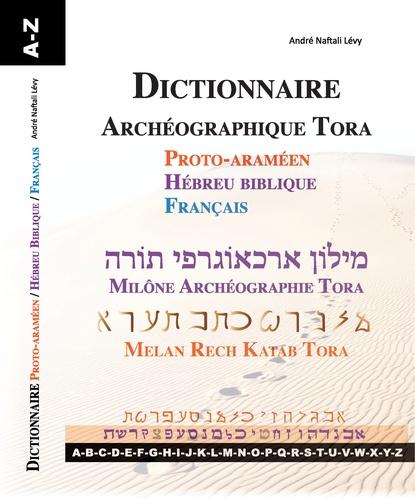 Dictionnaire Archéographie Tora. Protoaraméen ; hébreu biblique ; français