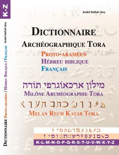 Dictionnaire Archéographique Tora. Protoaraméen ; hébreu biblique ; français - Volume 2