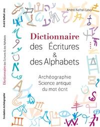 André Naftali Lévy - Dictionnaire des écritures et des alphabets - Archéographie, science antique du mot écrit.