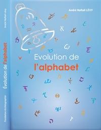 André Naftali Lévy - Evolution de l'alphabet.
