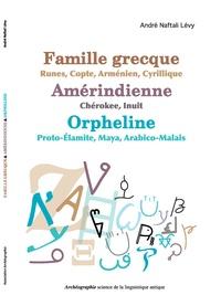 André Naftali Lévy - Famille grecque - Runes, Copte, Arménien, Cyrillique - Amérindienne - Chérokee, Inuit - Orpheline - Proto-Elamite, Maya, Arabico-Malais.