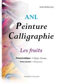 André Naftali Lévy - Peinture calligraphique - Les fruits.
