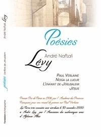 André Naftali Lévy - Poésies - Paul Verlaine, Noga la lueur, L'enfant de Jérusalem, Jésus.