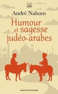 André Nahum - Humour et sagesse judéo-arabes - Histoires de Ch'hâ, proverbes, etc..