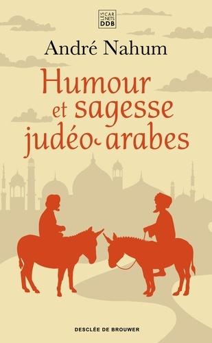 Humour et sagesse judéo-arabes. Histoires de Ch'hâ, proverbes, etc.