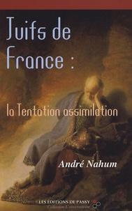 André Nahum - Juifs de France : la tentation assimilation.