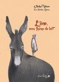 André Nahum - L'âne, mon frère de lait.