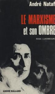 André Nataf et Rosa Luxembourg - Le marxisme et son ombre - Rosa Luxembourg.