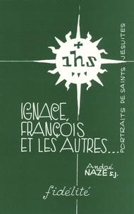 IGNACE, FRANCOIS ET LES AUTRES... Portraits de saints jésuites.pdf