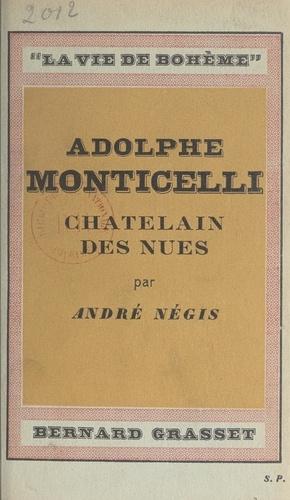 Adolphe Monticelli, châtelain des nues