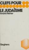 André Neher et Luc Decaunes - Clefs pour le judaïsme.