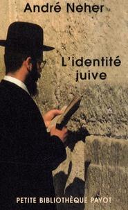 André Neher - L'identité juive.