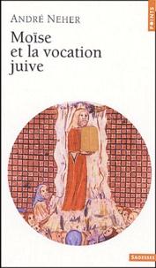 André Neher - Moïse et la vocation juive.