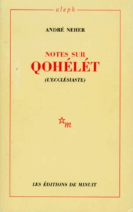 André Neher - Notes sur Qohelet - L'ecclésiaste.