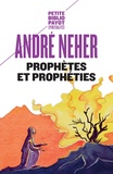 André Neher - Prophètes et prophéties - L'essence du prophétisme.