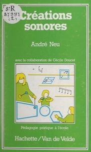 André Neu et Dominique Delpierre - Créations sonores.