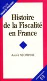 André Neurisse - Histoire de la fiscalité en France.
