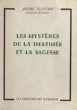 André Neyton - Les mystères de la destinée et la sagesse.