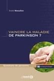 André Nieoullon - Vaincre la maladie de Parkinson ?.