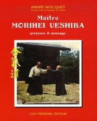 Maître Morihei Uyeshiba - Présence et message.pdf