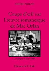 André Nolat - Coups d'oeil sur l'oeuvre romanesque de Mac Orlan.
