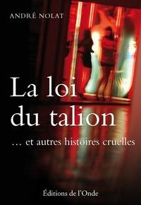 André Nolat - La loi du talion.