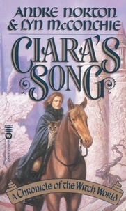 André Norton et Lyn McConchie - Ciara's Song - A Chronicle of Witch World.