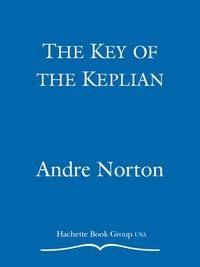 André Norton et Lyn McConchie - The Key of the Keplian - Secrets of the Witch World.