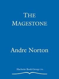 André Norton et Mary H. Schaub - The Magestone.