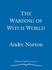 André Norton - The Warding of Witch World.