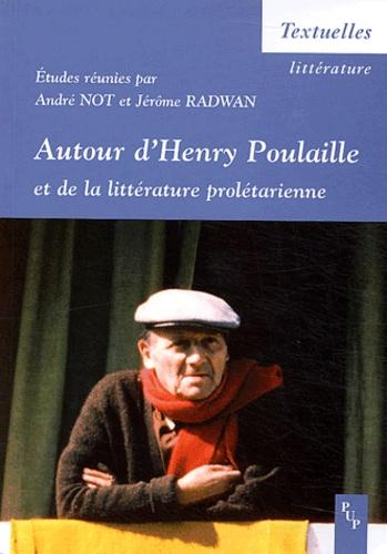 André Not et Jérôme Radwan - Autour d'Henry poulaille et de la littérature prolétarienne.