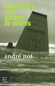 André Not - Chroniques d'un gardien de phares.