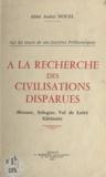 André Nouel - À la recherche des civilisations disparues - Beauce, Sologne, Val de Loire, Gâtinais.