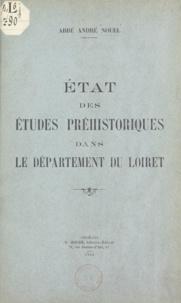 André Nouel - État des études préhistoriques dans le département du Loiret.