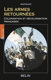 André Nouschi - Les armes retournées - Colonisation et décolonisation françaises.