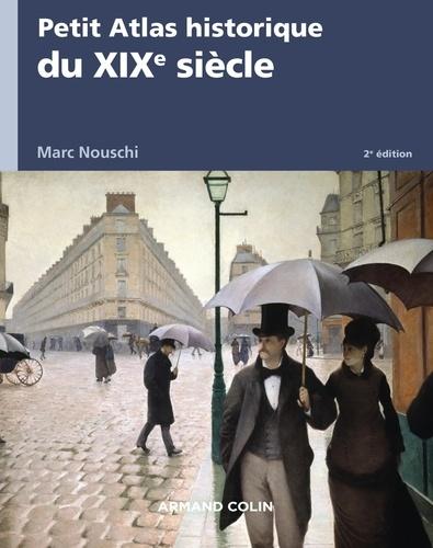 André Nouschi - Petit Atlas historique du XIXe siècle.
