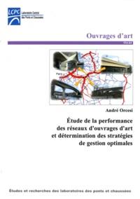 André Orcesi - Etude de la performance des réseaux d'ouvrages d'art et détermination des stratégies de gestion optimales.