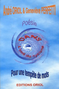 André Oriol et Geneviève Perfetti - Dans l'oeil du cyclone - Pour une tempête des mots.